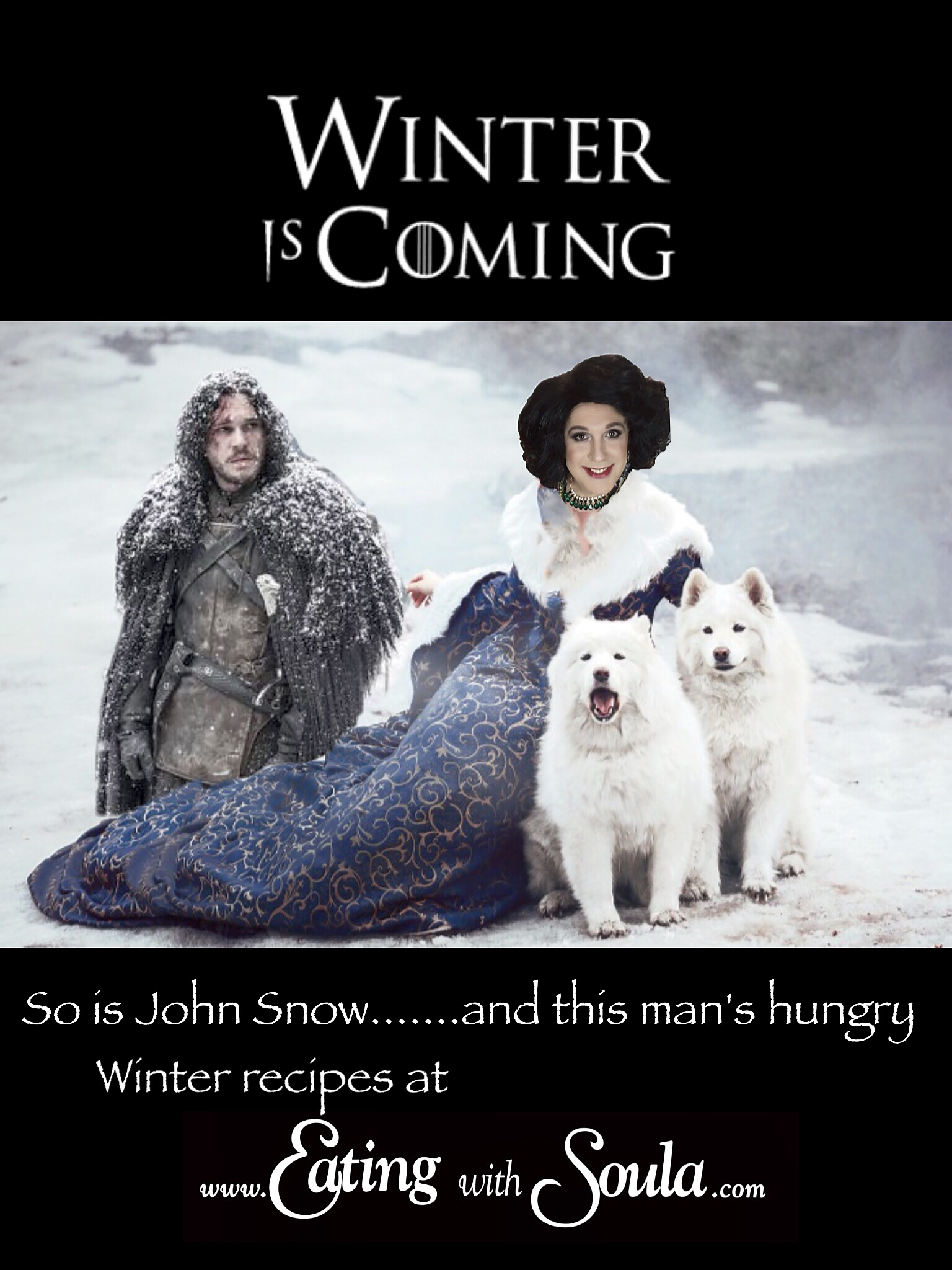 Winter is here and John Snow is hungry